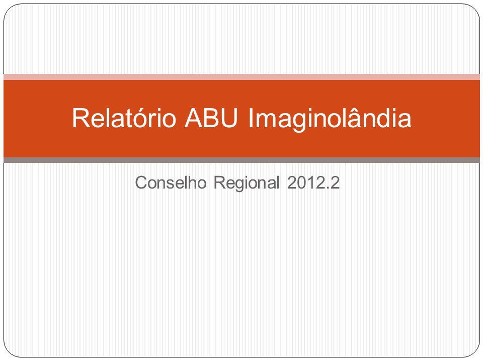 Conselho Regional 2012.2 Relatório ABU Imaginolândia