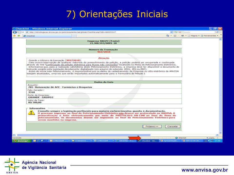 Agência Nacional de Vigilância Sanitária www.anvisa.gov.br 7) Orientações Iniciais
