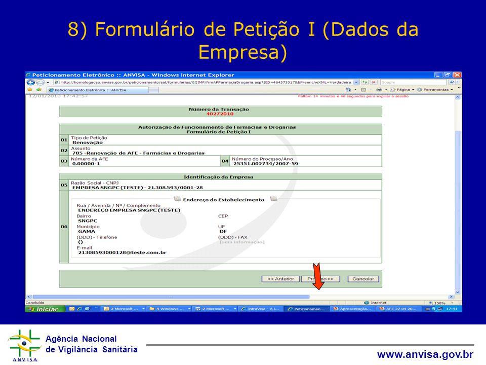 Agência Nacional de Vigilância Sanitária www.anvisa.gov.br 8) Formulário de Petição I (Dados da Empresa)
