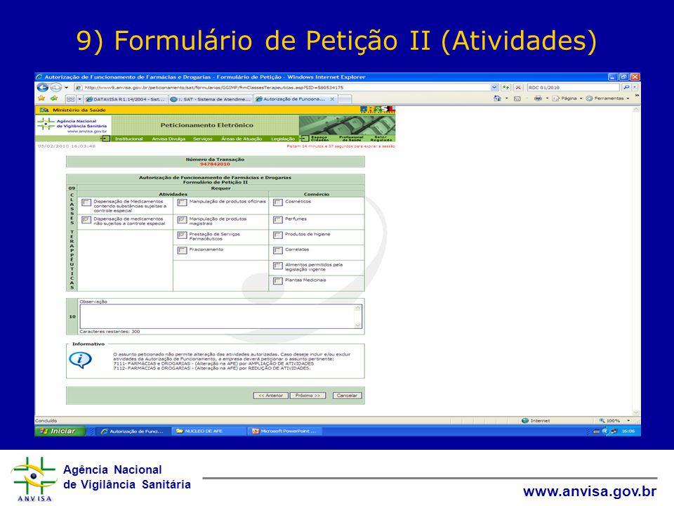Agência Nacional de Vigilância Sanitária www.anvisa.gov.br 9) Formulário de Petição II (Atividades) XXXXXXX