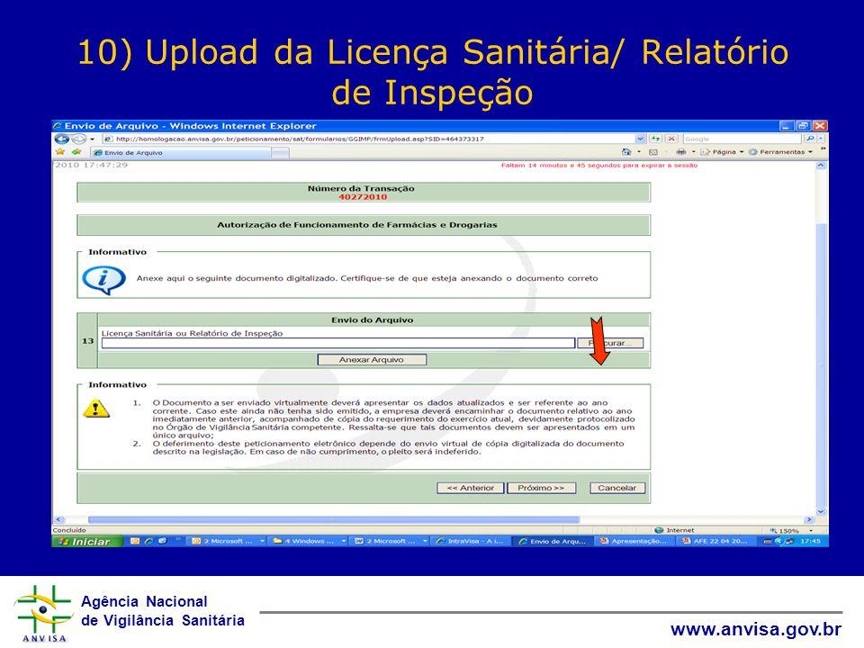 Agência Nacional de Vigilância Sanitária www.anvisa.gov.br 10) Upload da Licença Sanitária/ Relatório de Inspeção
