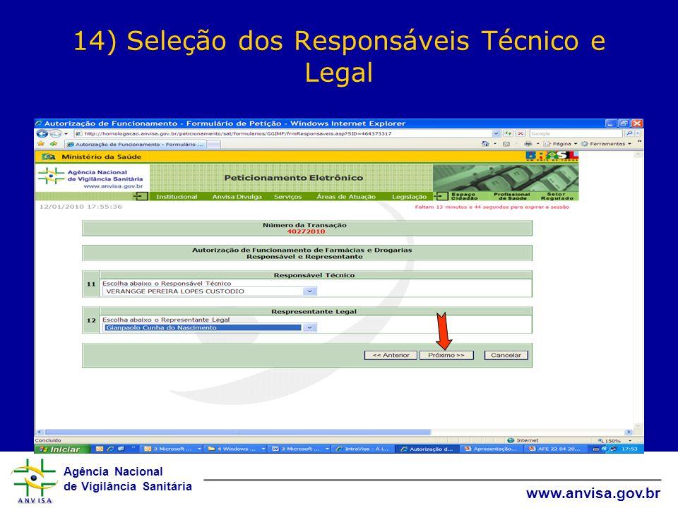 Agência Nacional de Vigilância Sanitária www.anvisa.gov.br 14) Seleção dos Responsáveis Técnico e Legal