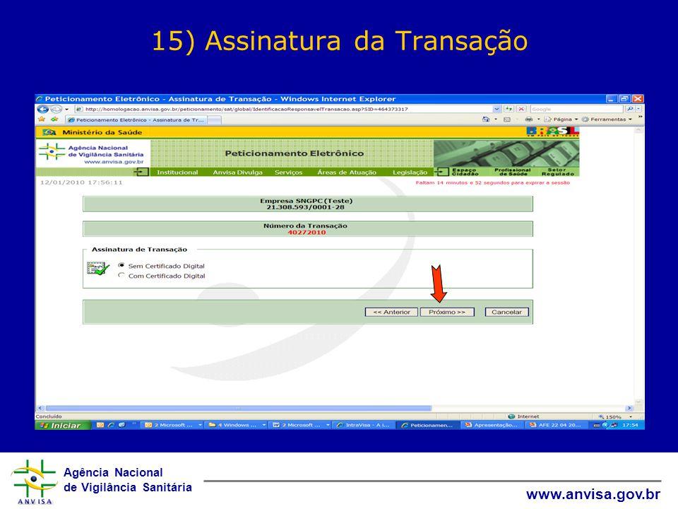 Agência Nacional de Vigilância Sanitária www.anvisa.gov.br 15) Assinatura da Transação
