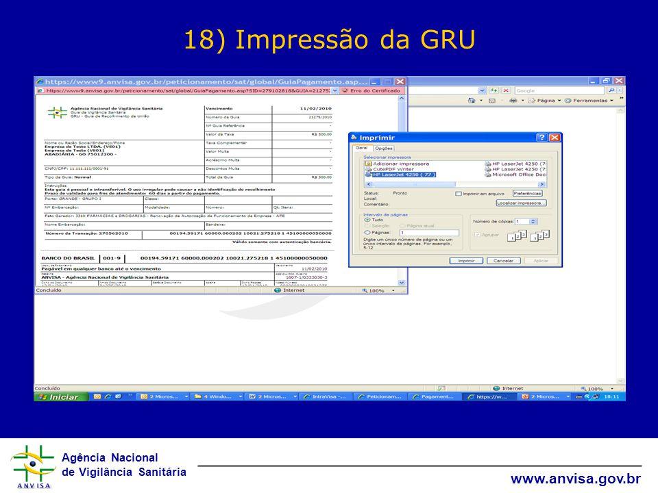 Agência Nacional de Vigilância Sanitária www.anvisa.gov.br 18) Impressão da GRU