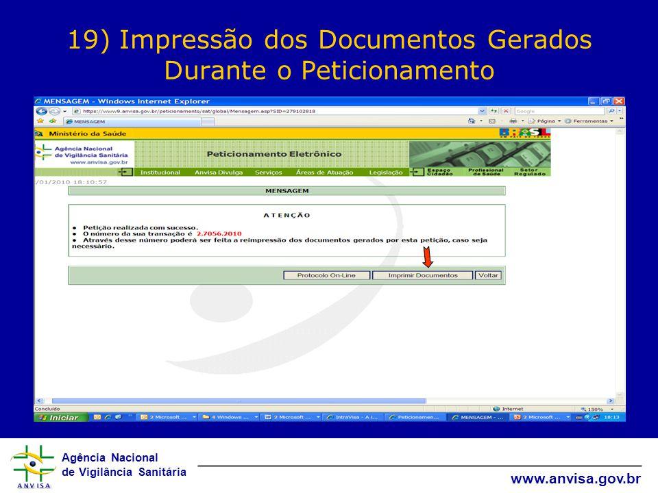 Agência Nacional de Vigilância Sanitária www.anvisa.gov.br 19) Impressão dos Documentos Gerados Durante o Peticionamento
