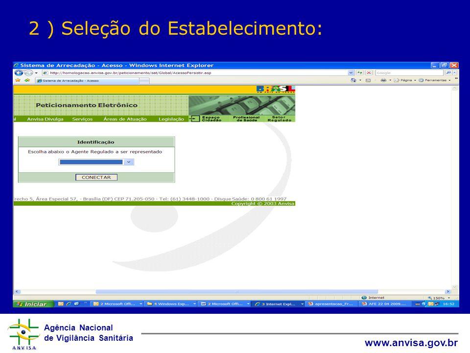 Agência Nacional de Vigilância Sanitária www.anvisa.gov.br 2 ) Seleção do Estabelecimento: