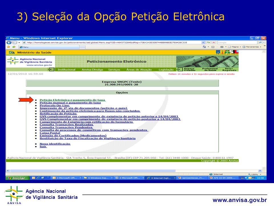Agência Nacional de Vigilância Sanitária www.anvisa.gov.br 3) Seleção da Opção Petição Eletrônica