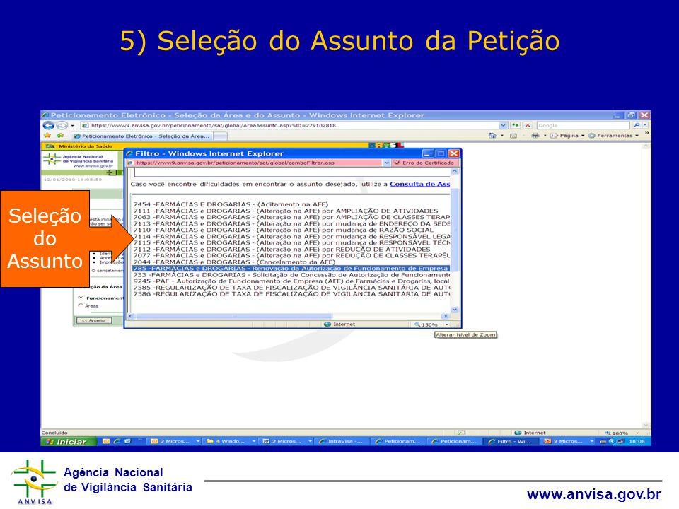 Agência Nacional de Vigilância Sanitária www.anvisa.gov.br 5) Seleção do Assunto da Petição Seleção do Assunto