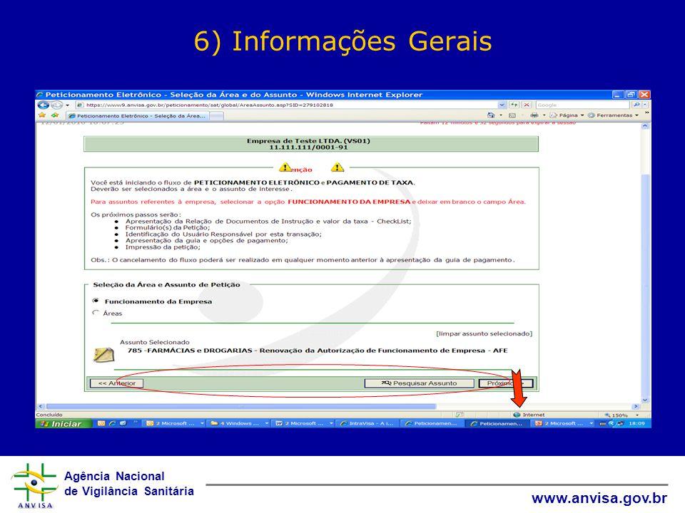 Agência Nacional de Vigilância Sanitária www.anvisa.gov.br 6) Informações Gerais