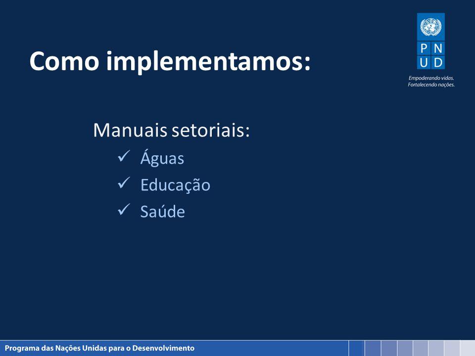Como implementamos: Manuais setoriais: Águas Educação Saúde