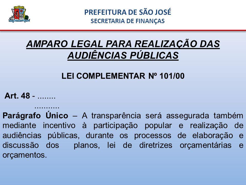 AMPARO LEGAL PARA REALIZAÇÃO DAS AUDIÊNCIAS PÚBLICAS LEI COMPLEMENTAR Nº 101/00 Art.