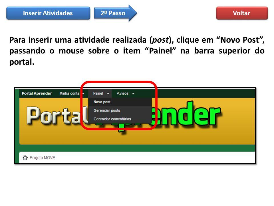 """Para inserir uma atividade realizada (post), clique em """"Novo Post"""", passando o mouse sobre o item """"Painel"""" na barra superior do portal. Inserir Ativid"""