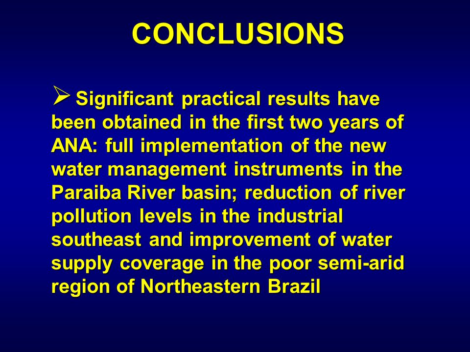 Significant practical results have been obtained in the first two years of ANA: full implementation of the new water management instruments in the P