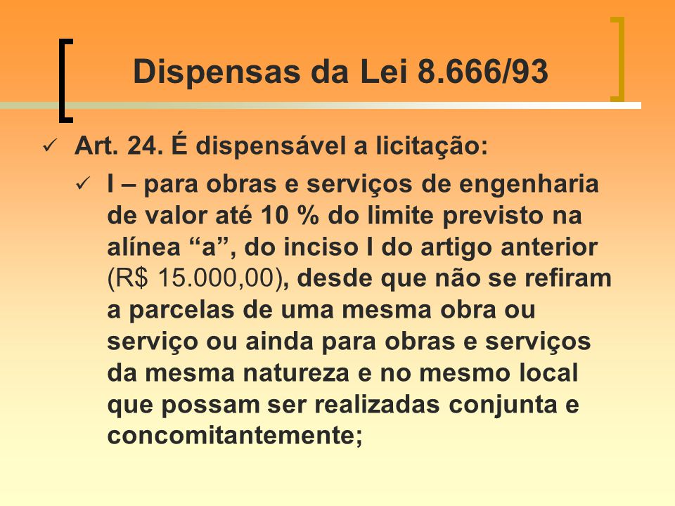 Dispensas da Lei 8.666/93 Art.24.