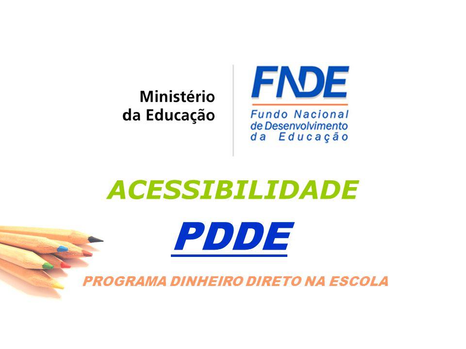 ACESSIBILIDADE PDDE PROGRAMA DINHEIRO DIRETO NA ESCOLA