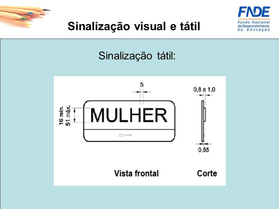 Sinalização visual e tátil Sinalização tátil: