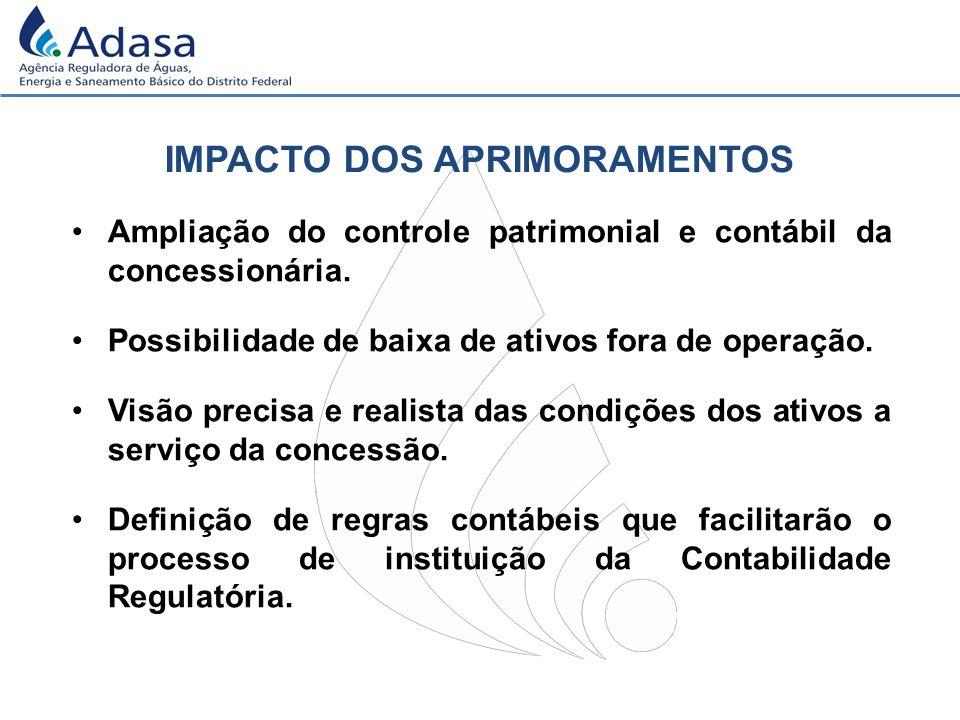 IMPACTO DOS APRIMORAMENTOS Ampliação do controle patrimonial e contábil da concessionária.