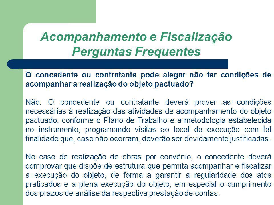O convenente ou contratado também tem a obrigação de acompanhar a execução do convênio.
