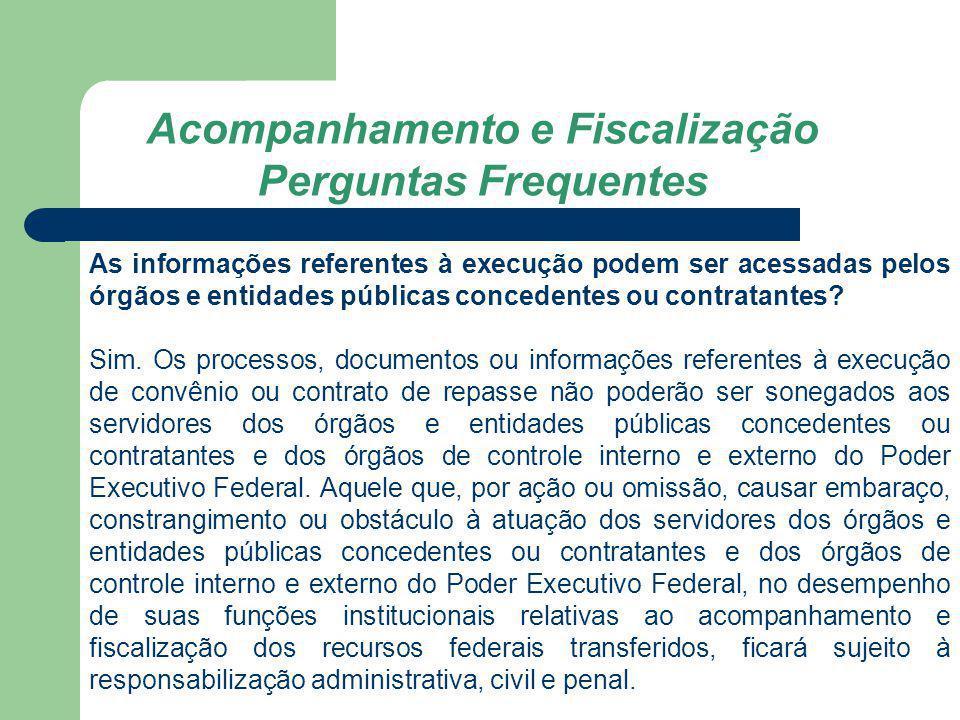 As informações referentes à execução podem ser acessadas pelos órgãos e entidades públicas concedentes ou contratantes? Sim. Os processos, documentos