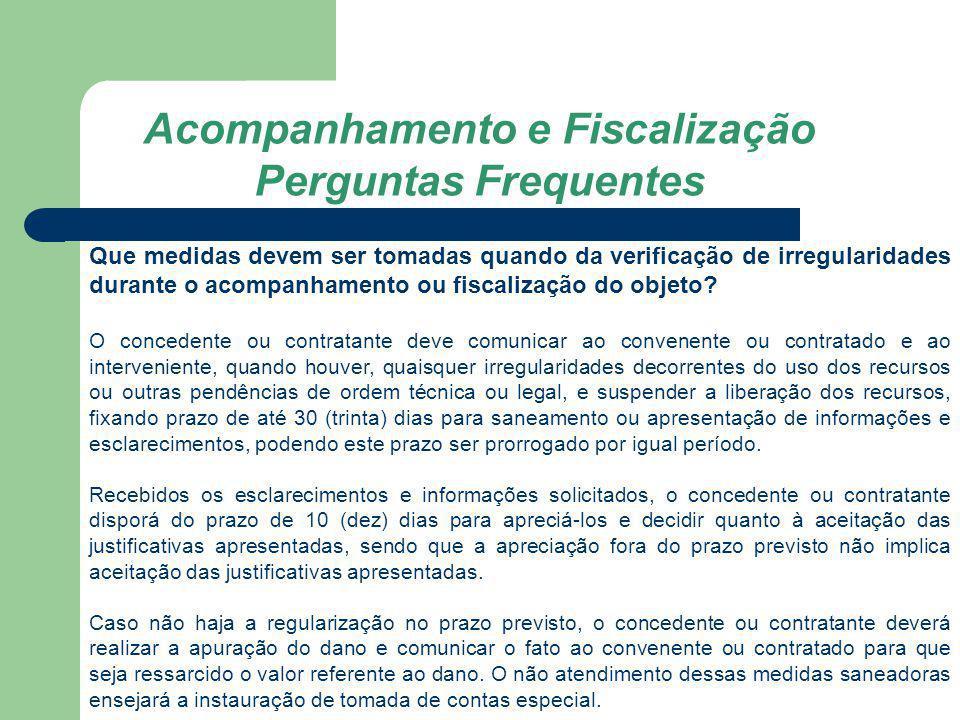 Que medidas devem ser tomadas quando da verificação de irregularidades durante o acompanhamento ou fiscalização do objeto? O concedente ou contratante