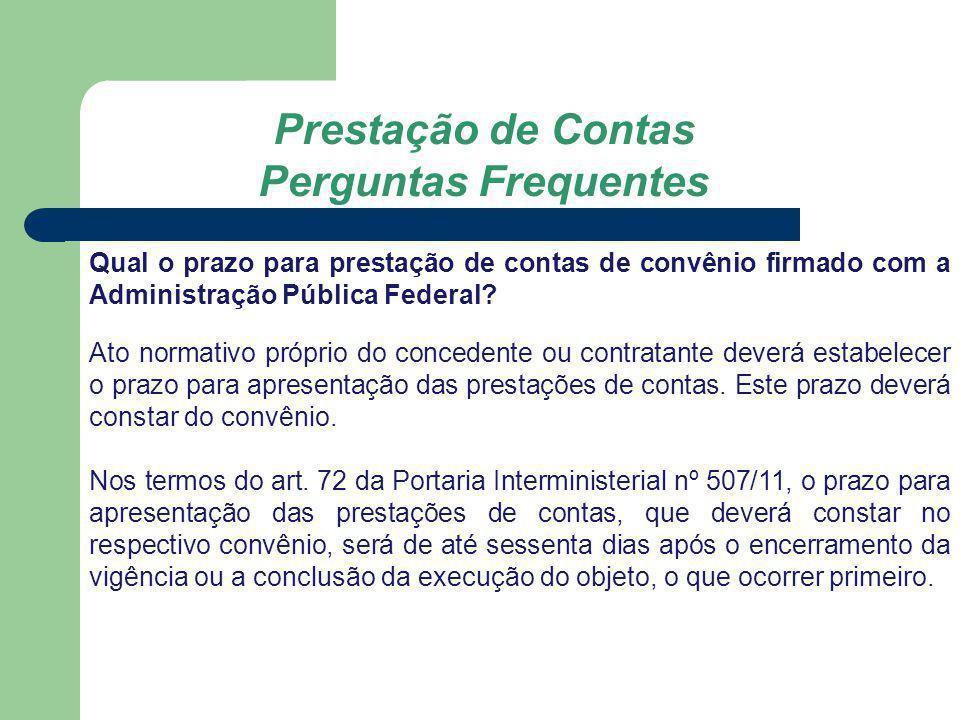 Prestação de Contas Perguntas Frequentes Do que será composta a prestação de contas.