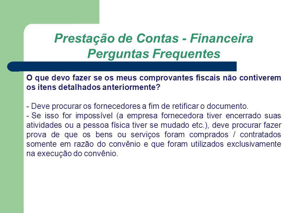 Prestação de Contas - Financeira Perguntas Frequentes O que devo fazer se os meus comprovantes fiscais não contiverem os itens detalhados anteriorment
