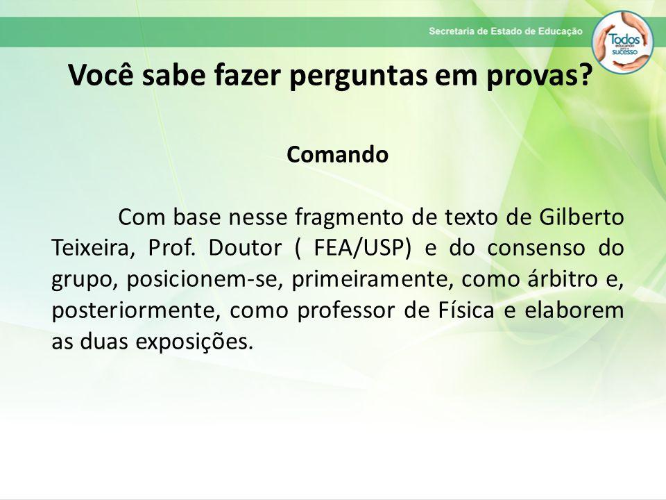 Comando Com base nesse fragmento de texto de Gilberto Teixeira, Prof.