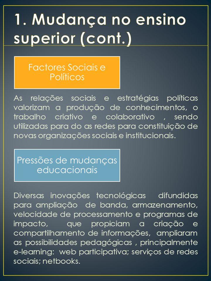 As relações sociais e estratégias políticas valorizam a produção de conhecimentos, o trabalho criativo e colaborativo, sendo utilizadas para do as redes para constituição de novas organizações sociais e institucionais.