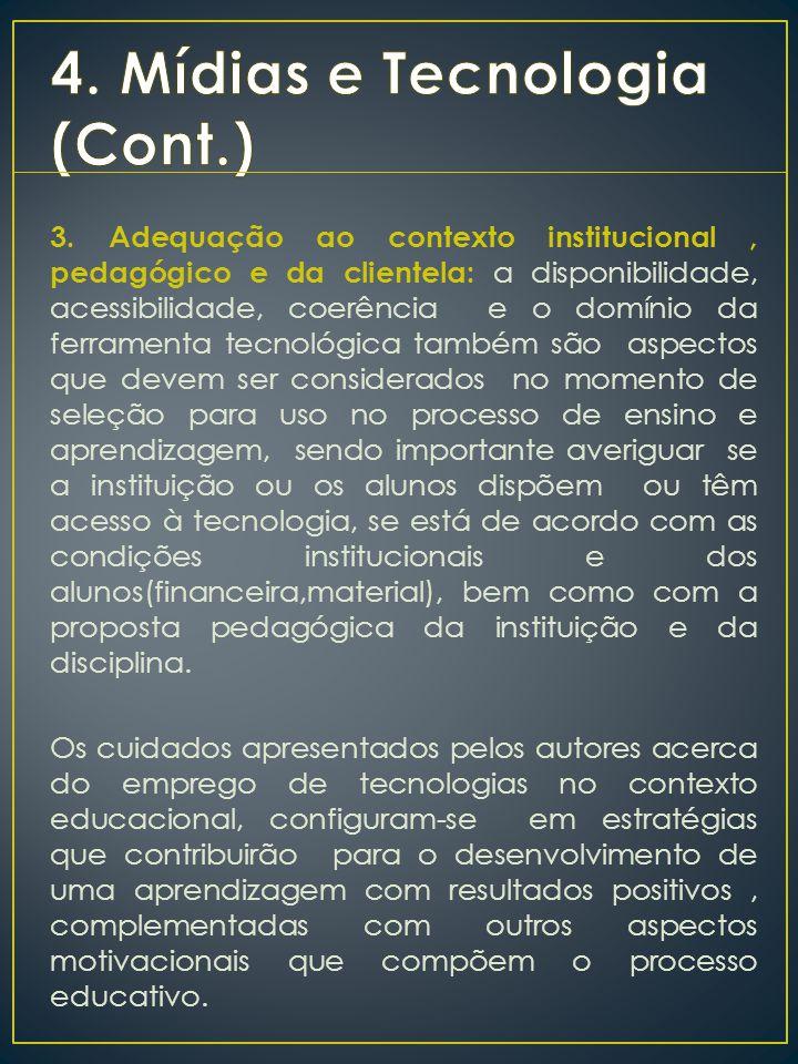 3. Adequação ao contexto institucional, pedagógico e da clientela: a disponibilidade, acessibilidade, coerência e o domínio da ferramenta tecnológica