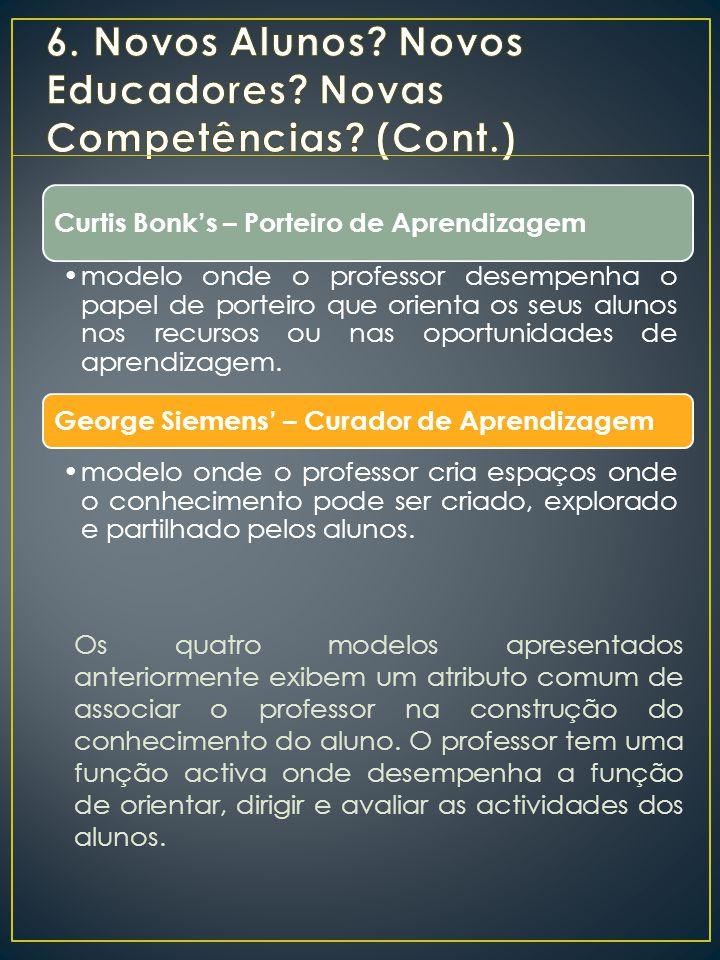Os quatro modelos apresentados anteriormente exibem um atributo comum de associar o professor na construção do conhecimento do aluno. O professor tem