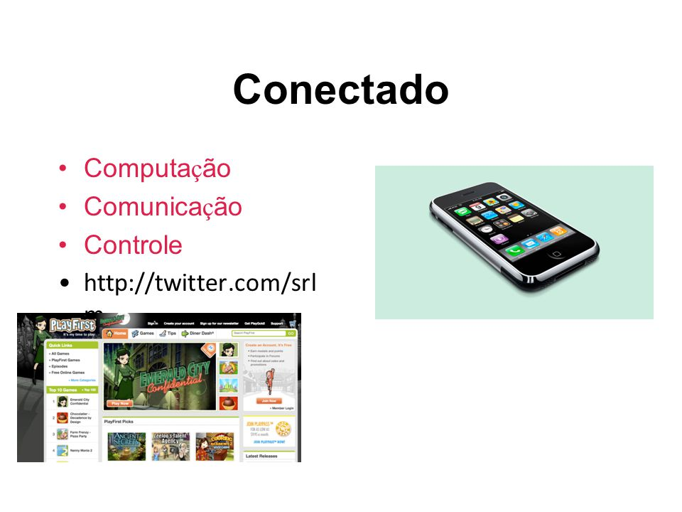 Conectado Computa ç ão Comunica ç ão Controle http://twitter.com/srl m