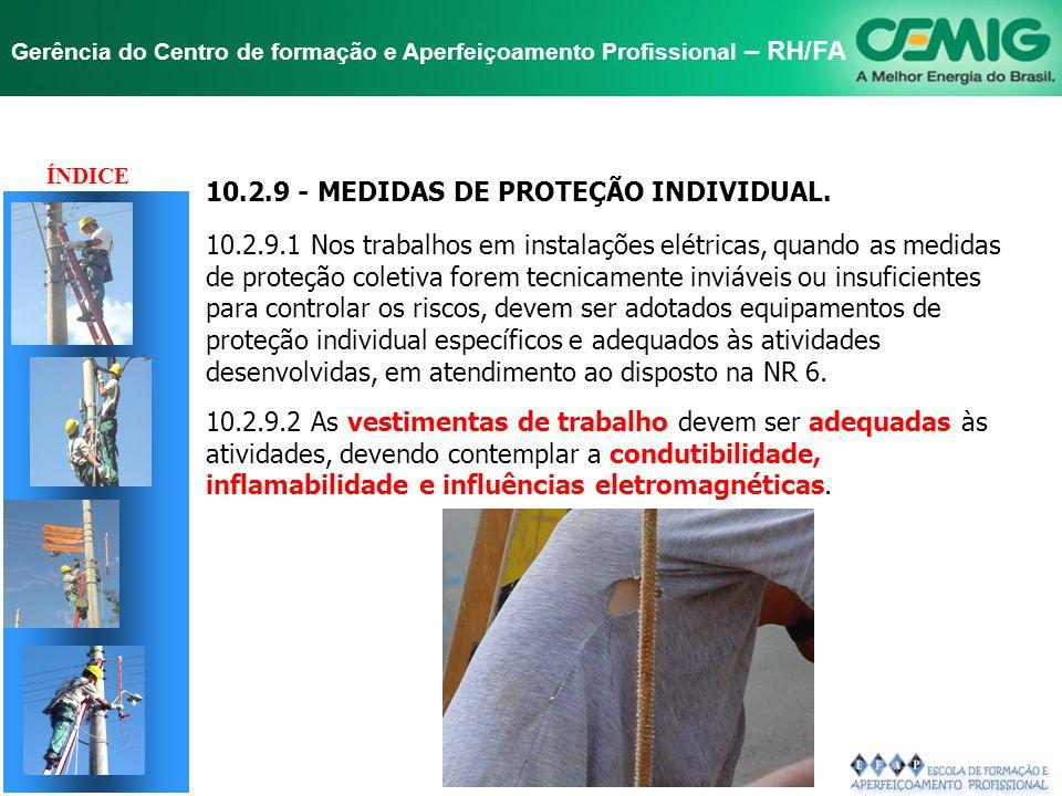 NR-10 SEGURANÇA EM INSTALAÇÕES E SERVIÇOS EM ELETRICIDADE Gerência do Centro de formação e Aperfeiçoamento Profissional – RH/FA INSTALAÇÕES DESENERGIZ