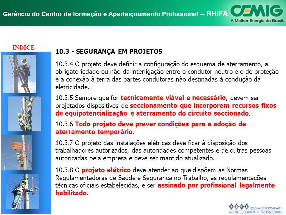 NR-10 SEGURANÇA EM INSTALAÇÕES E SERVIÇOS EM ELETRICIDADE Gerência do Centro de formação e Aperfeiçoamento Profissional – RH/FA 10.3 - SEGURANÇA EM PR