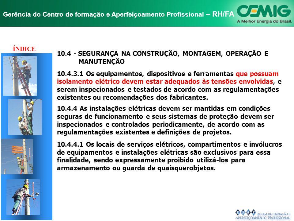 NR-10 SEGURANÇA EM INSTALAÇÕES E SERVIÇOS EM ELETRICIDADE Gerência do Centro de formação e Aperfeiçoamento Profissional – RH/FA 10.4 - SEGURANÇA NA CO