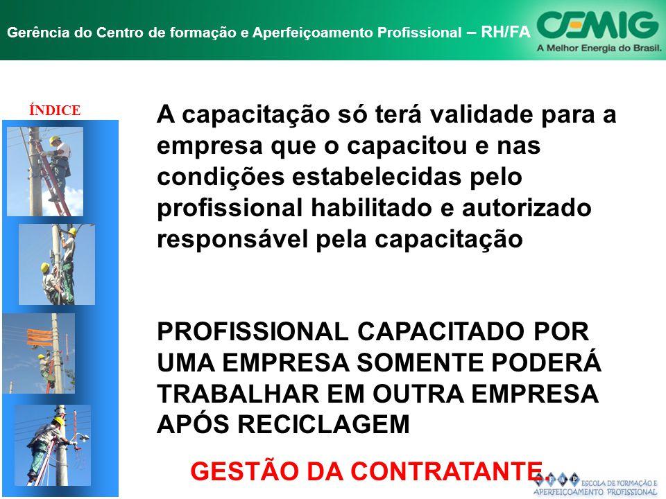 NR-10 SEGURANÇA EM INSTALAÇÕES E SERVIÇOS EM ELETRICIDADE Gerência do Centro de formação e Aperfeiçoamento Profissional – RH/FA Certificação Se aprova