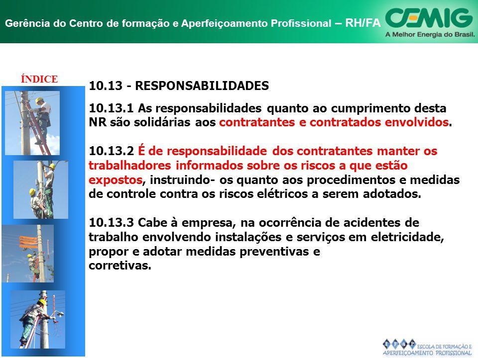 NR-10 SEGURANÇA EM INSTALAÇÕES E SERVIÇOS EM ELETRICIDADE Gerência do Centro de formação e Aperfeiçoamento Profissional – RH/FA 10.12 - SITUAÇÃO DE EM