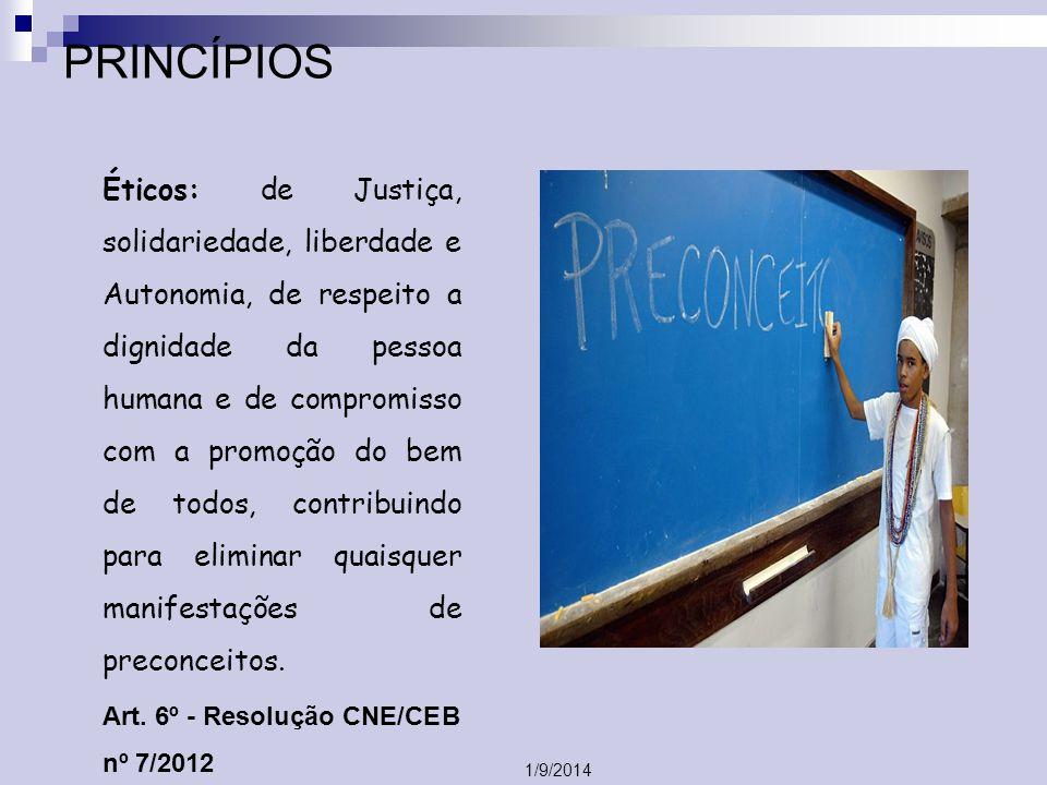 PRINCÍPIOS Éticos: de Justiça, solidariedade, liberdade e Autonomia, de respeito a dignidade da pessoa humana e de compromisso com a promoção do bem d