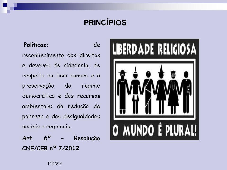 PRINCÍPIOS Políticos: de reconhecimento dos direitos e deveres de cidadania, de respeito ao bem comum e a preservação do regime democrático e dos recu