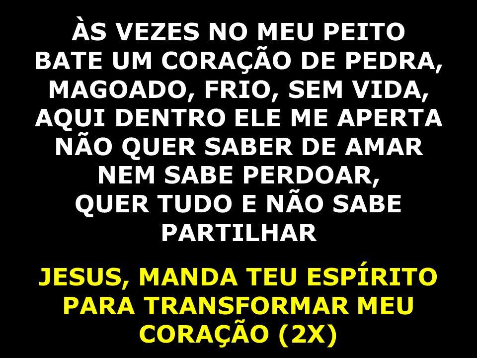 LAVA, PURIFICA E RESTAURA-ME DE NOVO SERÁS O NOSSO DEUS E NÓS SEREMOS O TEU POVO DERRAMA SOBRE NÓS A ÁGUA DO AMOR, O ESPÍRITO DE DEUS NOSSO SENHOR JESUS, MANDA TEU ESPÍRITO PARA TRANSFORMAR MEU CORAÇÃO (2X)