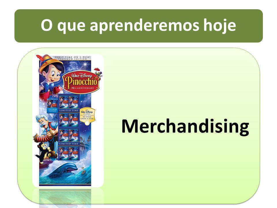 O que aprenderemos hoje Merchandising