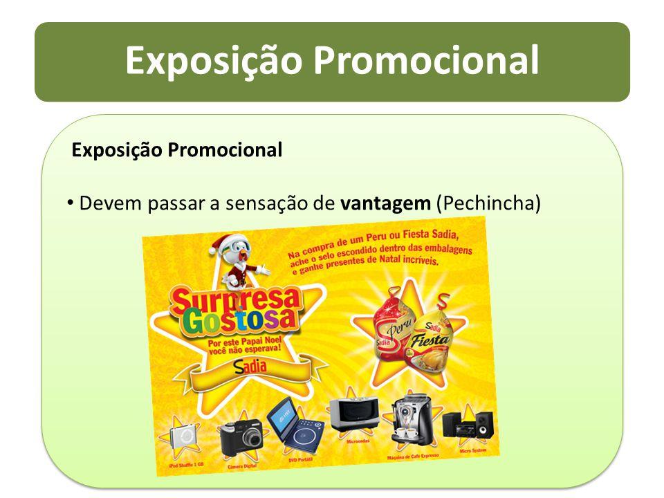 Exposição Promocional Devem passar a sensação de vantagem (Pechincha) Exposição Promocional Devem passar a sensação de vantagem (Pechincha)