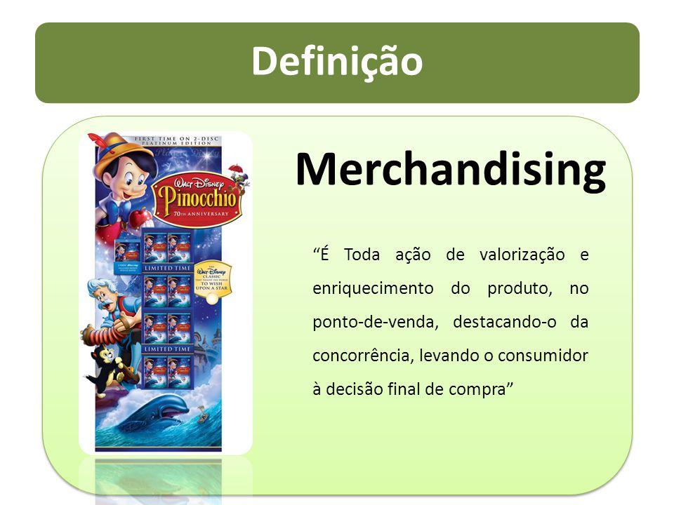 """Definição Merchandising """"É Toda ação de valorização e enriquecimento do produto, no ponto-de-venda, destacando-o da concorrência, levando o consumidor"""