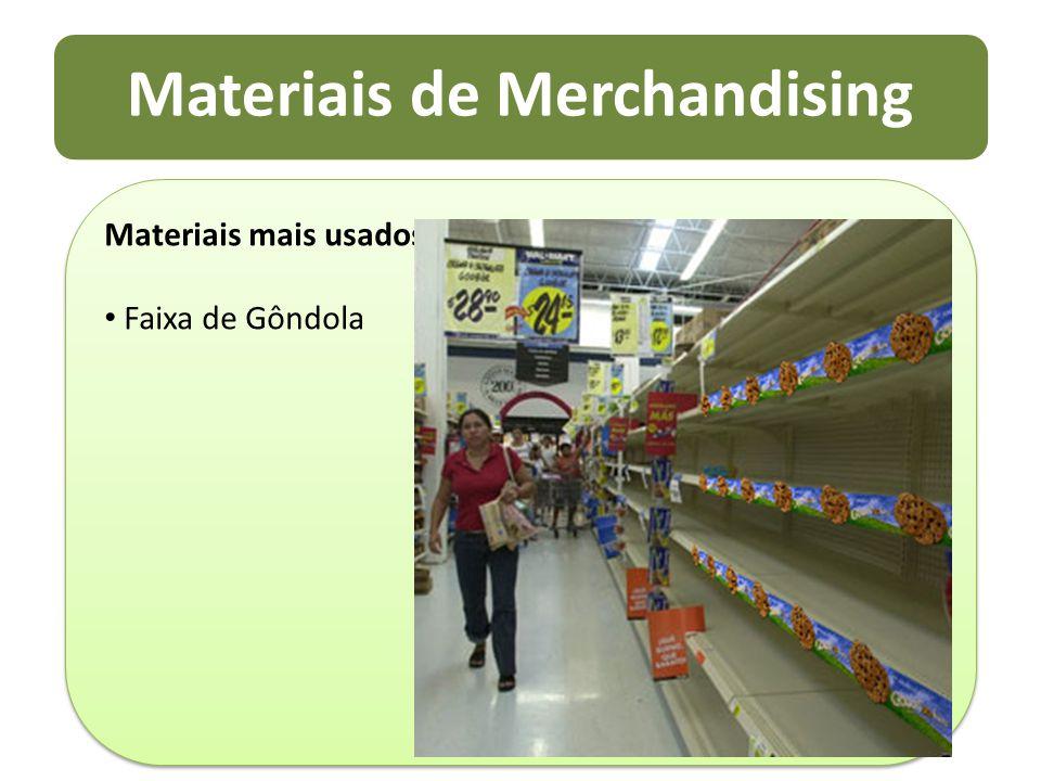 Materiais de Merchandising Materiais mais usados Faixa de Gôndola Materiais mais usados Faixa de Gôndola