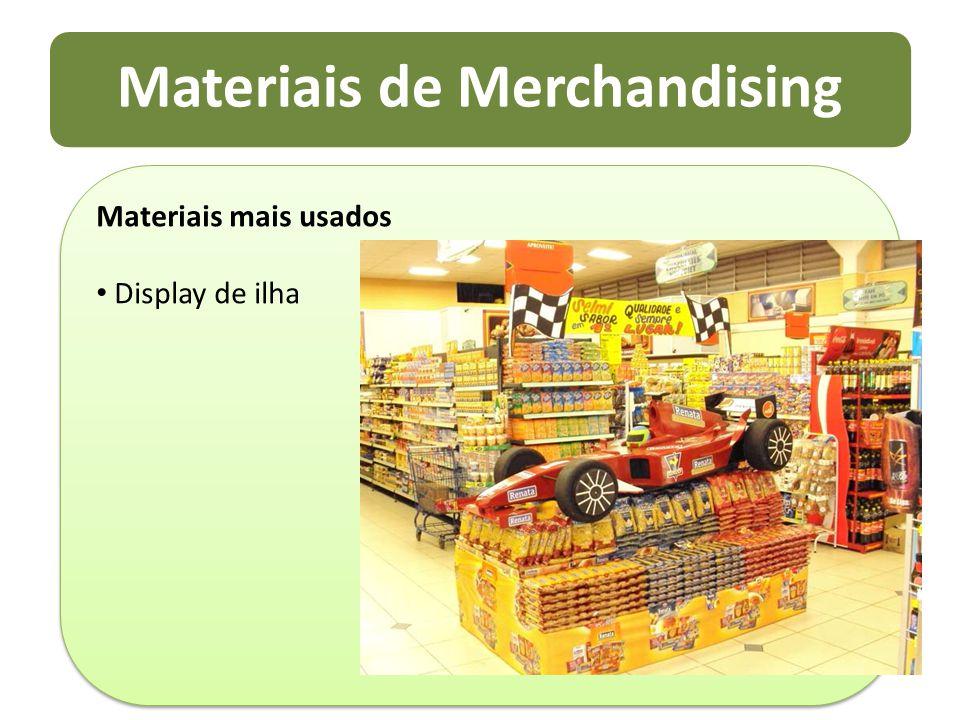 Materiais de Merchandising Materiais mais usados Display de ilha Materiais mais usados Display de ilha