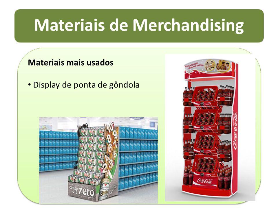 Materiais de Merchandising Materiais mais usados Display de ponta de gôndola Materiais mais usados Display de ponta de gôndola
