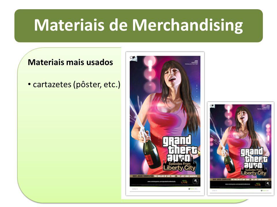Materiais de Merchandising Materiais mais usados cartazetes (pôster, etc.) Materiais mais usados cartazetes (pôster, etc.)