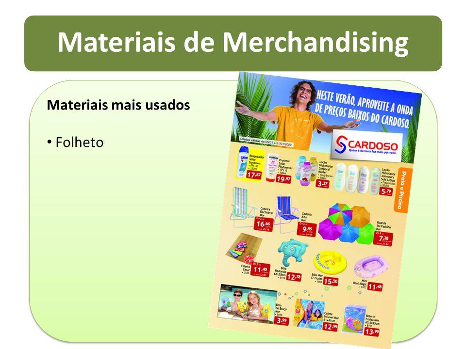 Materiais de Merchandising Materiais mais usados Folheto Materiais mais usados Folheto