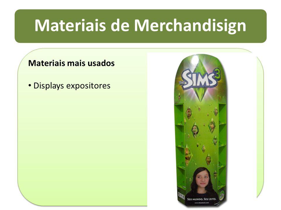 Materiais de Merchandisign Materiais mais usados Displays expositores Materiais mais usados Displays expositores