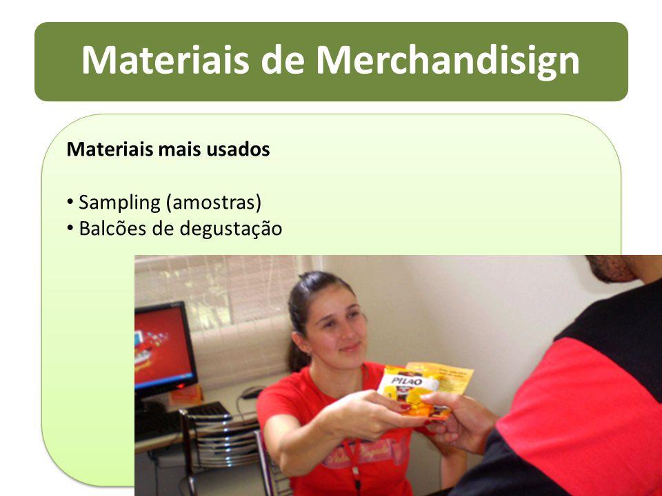 Materiais de Merchandisign Materiais mais usados Sampling (amostras) Balcões de degustação Materiais mais usados Sampling (amostras) Balcões de degust