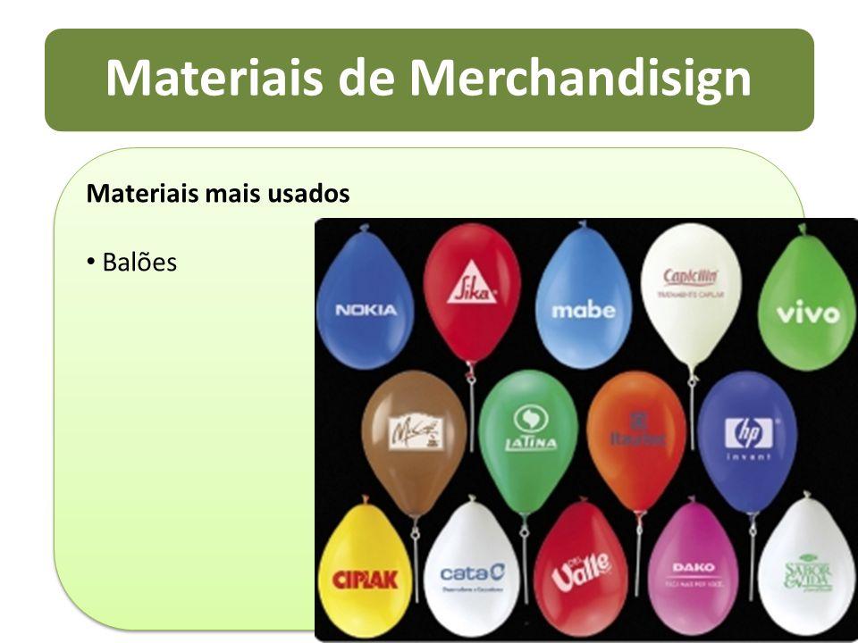 Materiais de Merchandisign Materiais mais usados Balões Materiais mais usados Balões